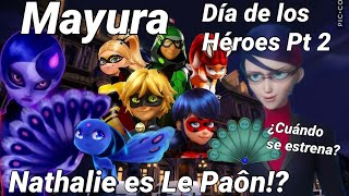 MAYURA | Miraculous Ladybug Temporada 2 | Capítulo 25 | NATHALIE es Le PAÔN!? | ¿CUÁNDO SALE?