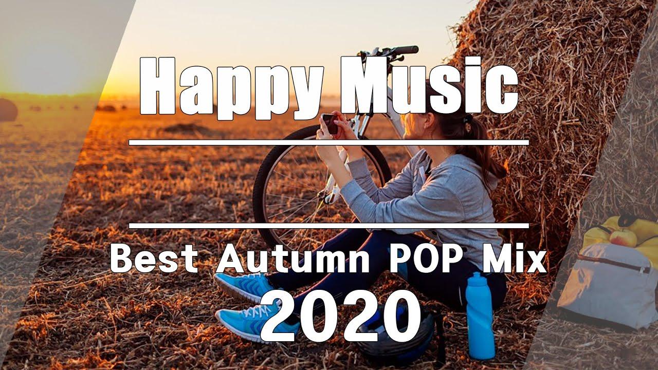 Best Happy Songs 2020   TOP HIT POP MUSIC 2020 ♫ Best Autumn POP Mix ♫ #3