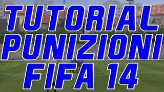 TUTORIAL PUNIZIONI FIFA 14 - FREE KICK TUTORIAL FIFA 14 - ITA - HD