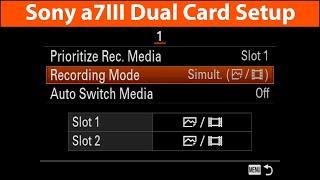 sony A7III Dual Card Setup Guide