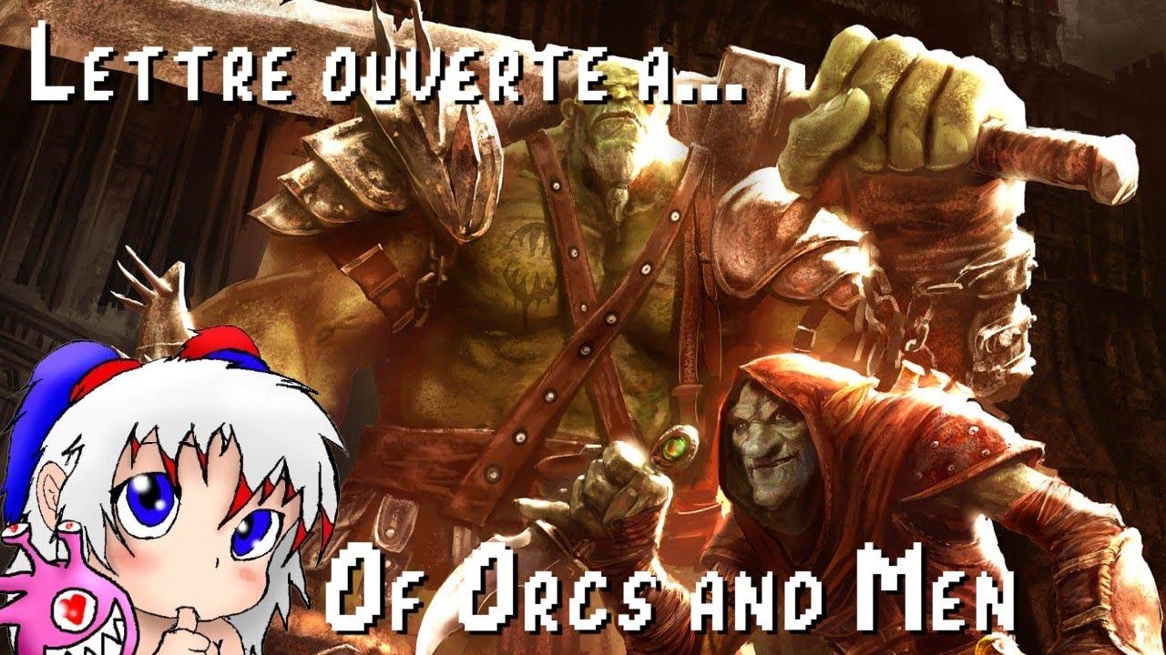 Lettre ouverte à ... Of Orcs and Men