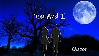 ユー・アンド・アイ 字幕和訳付き クイーン You And I Queen Lyrics [Fan Art] Remastered