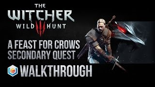 The Witcher 3 Wild Hunt Walkthrough A Feast for Crows Secondary Quest Guide Gameplay/Let