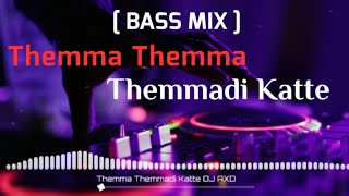 Themma Themma themmadi Katte DJ Remix || Bass Boosted mix || Use headphones