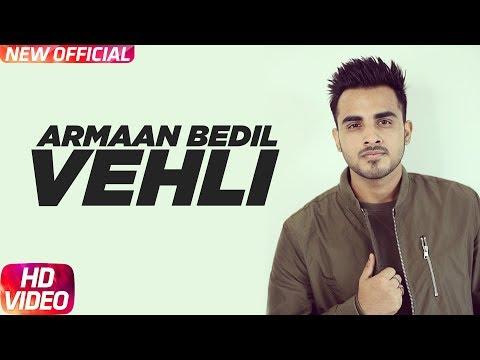 Vehli Full Video Song - Armaan Bedil   Vehli Full Mp3 Song