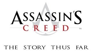 Assassin's Creed: The Story Thus Far (Coming Soon) Thumbnail