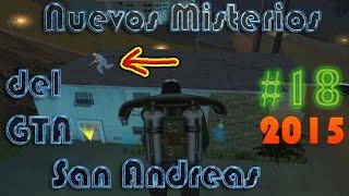 PARTE-18 / NUEVOS MISTERIOS DEL GTA SAN ANDREAS LOQUENDO 2015
