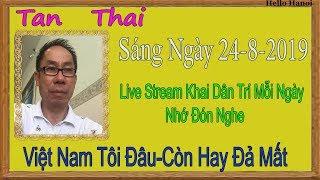 tan Thai  Truc Tiep (  Sáng Ngày 24-8-2019