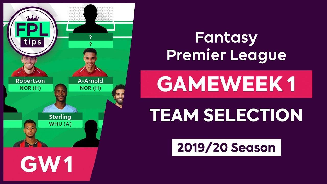 gw1 fpl team selection gameweek 1 fantasy premier league tips 2019 20 youtube gw1 fpl team selection gameweek 1 fantasy premier league tips 2019 20