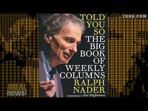 Are Nader Like Reforms Still Possible? - Ralph Nader on Reality Asserts Itself (2/3)