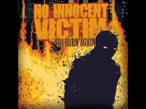 No Innocent Victim - To Burn Again