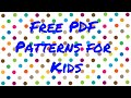 Gifting or Activity Ideas for Kids | FREE PDF Patterns