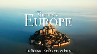 Medieval Europe - 4K Scenic Relaxation Film With Calming Music