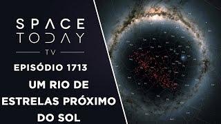 UM RIO DE ESTRELAS PRÓXIMO DO SOL | SPACE TODAY TV EP.1713