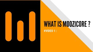 #Video - 01 | WHAT IS MOOZICORE?