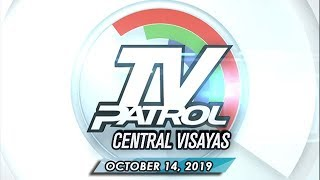TV Patrol Central Visayas - October 14, 2019