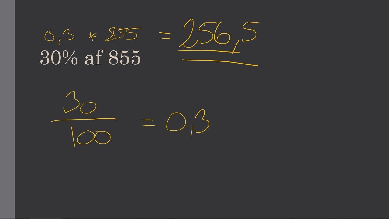 Hvordan finder jeg 30% af 855 - Procentregning gjort nemt - 4 eksempler