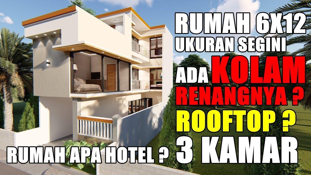 RUMAH 6X12 M ADA KOLAM RENANG DAN ROOFTOPNYA - YouTube