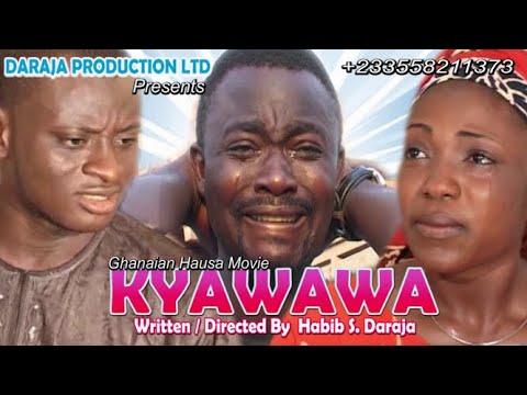 Download KYAWAWA Ghana hausa full movie