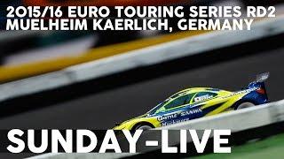 2015/16 Yokomo Euro Touring Series Rd2 - Sunday LIVE