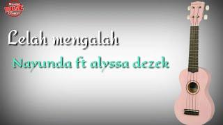 Gambar cover Lelah Mengalah (Alyssa Dezek Ft Nayunda) Lirik lagu