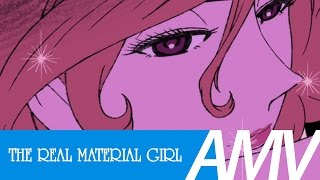 Lupin III 「 AMV 」 The Real Material Girl [MATURE]
