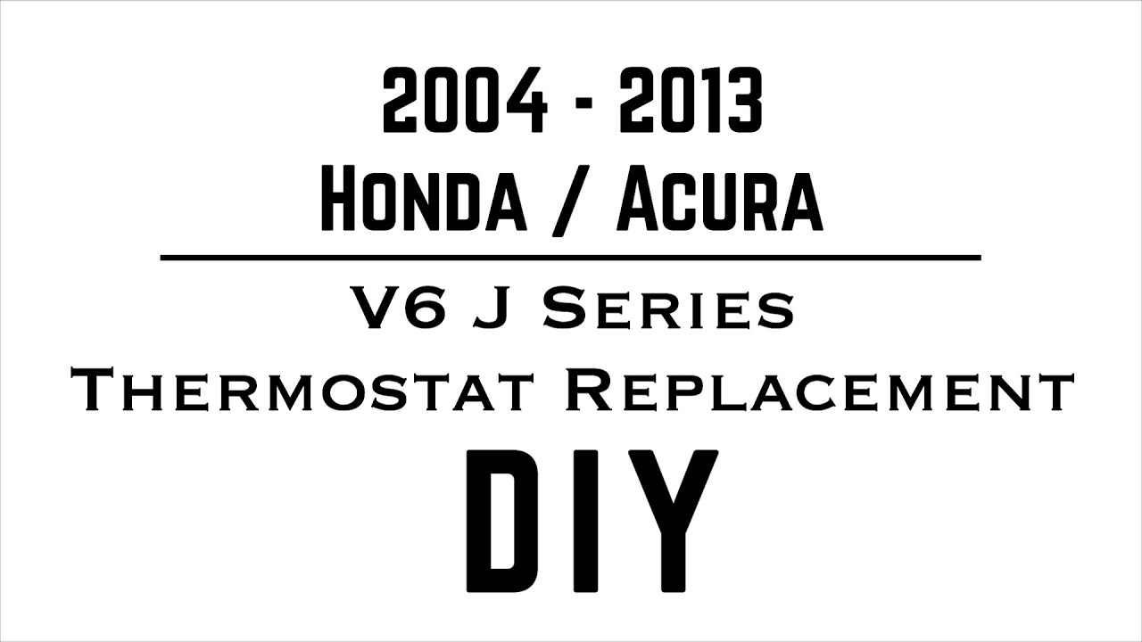 V6 Honda Thermostat Replacement Acura J Series Accord 2003 Engine Diagrams Odyssey Ridgeline Pilot Tl Cl Youtube