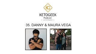 35. How Do Raise Kids & Family on a Healthy Ketogenic Diet? ||   Danny & Maura Vega