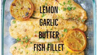 How to Baked Lemon Garlic Butter Fish Fillet   Easy and Delicious Recipe