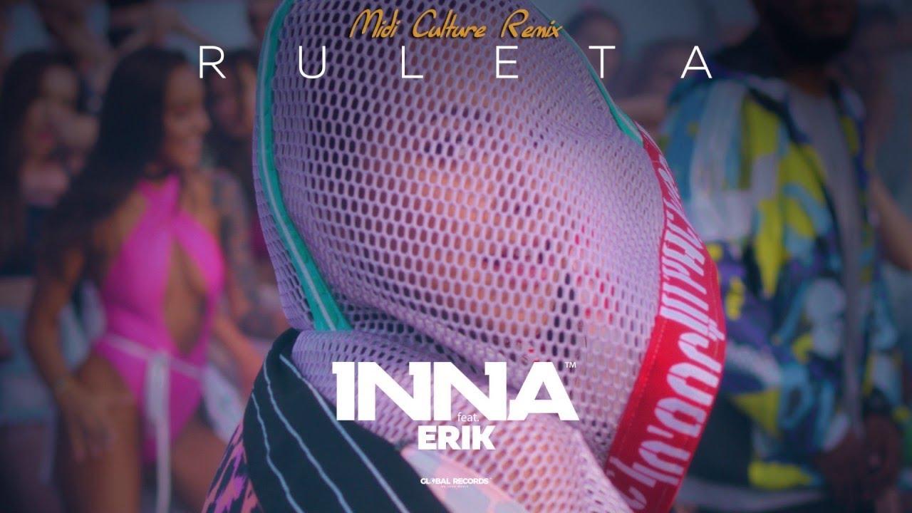 Inna Ruleta Feat Erik Midi Culture Remix Youtube