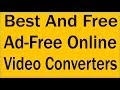 4 Best Free Online Video Converters To Convert Videos To MP4, MKV, MP3 Others