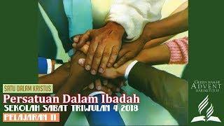 Sekolah Sabat Dewasa Triwulan 4 2018 Pelajaran 11 Persatuan Dalam Ibadah (ASI)