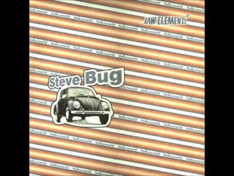 Steve Bug - Drives Me Up The Wall (HQ)