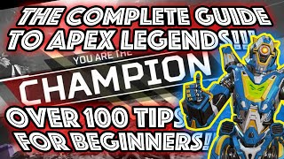 THE BEGINNERS GUIDE TO APEX LEGENDS!!! OVER 100 TIPS AND TRICKS!!!