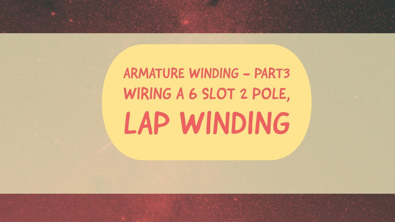 12 Dc Machines Basics Armature Windings Part3 Wiring A 6 Slot