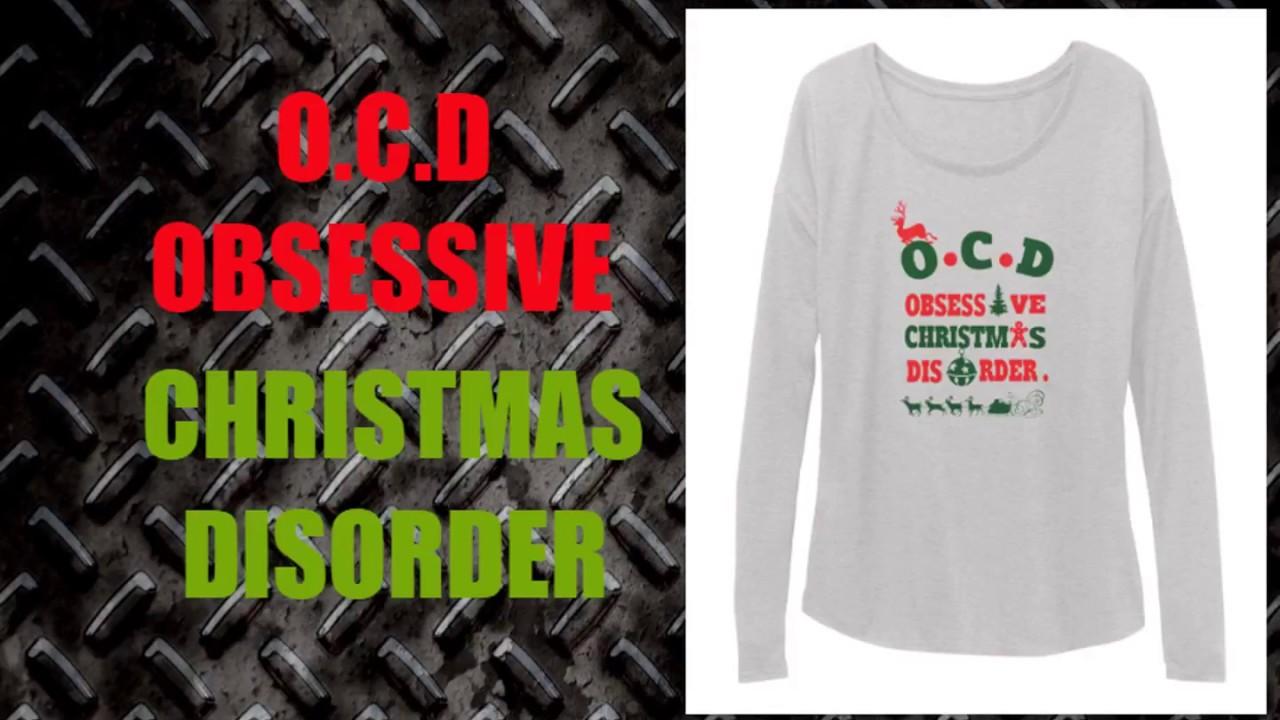 O.C.D Obsessive Christmas Disorder Christmas shirt [O.C.D sbsessive ...