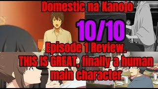 Domestic na Kanojo Episode 1 Review. 10/10 THIS IS GREAT, finally a human main character