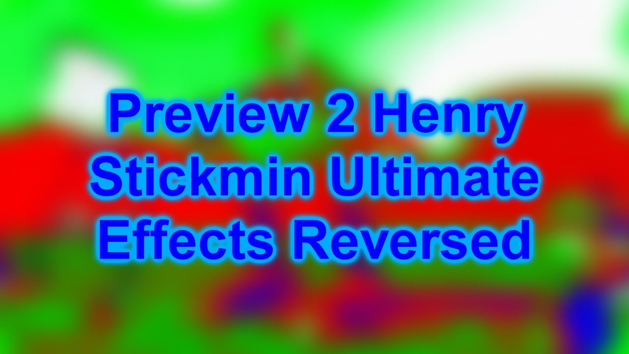 Download Preview 2 Henry Stickmin Ultimate Effects Reversed