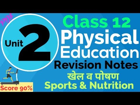 खेल व पोषण/Sports & Nutrition | Physical Education Class 12 Unit 2 Revision Notes