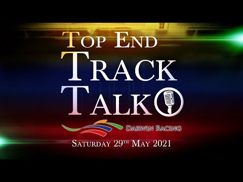 Top End Track Talk EP105 29 05 21