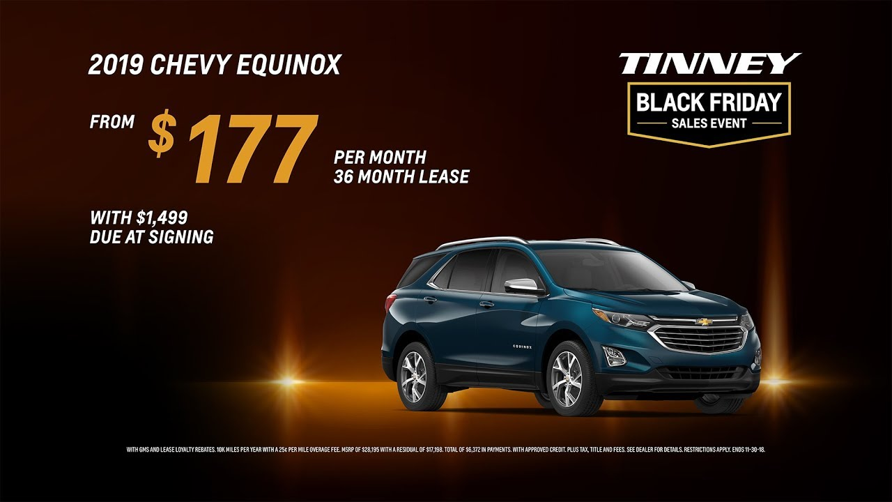 2019 Chevy Equinox Lease Deals Prices Incentives Chevy Black Friday Sale At Tinney Automotive