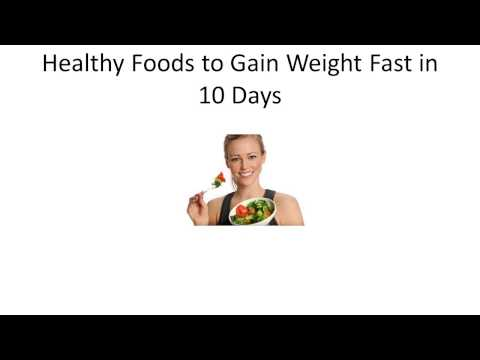 Healthy Foods to Gain Weight Fast in 10 Days | How To Gain Weight Fast Naturally
