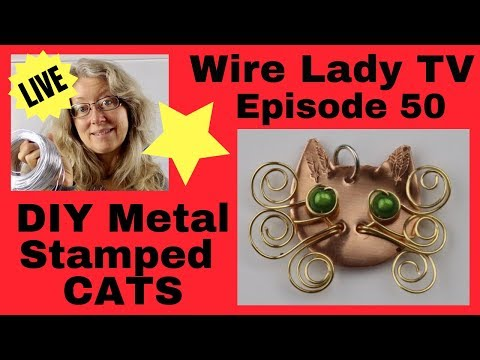 Metal Stamping Cat Pendant Wire Lady TV Episode 50 Livestream Replay