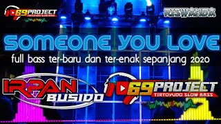 Download lagu DJ SOMEONE YOU LOVE TERBARU by DJ IRPAN BUSHIDO 69 PROJECT ft 3D CHANEL.