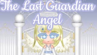 The Last Guardian Angel//Gacha Life Mini Movie//Original