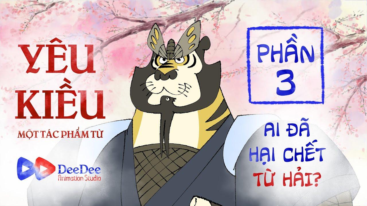 YÊU KIỀU   Truyện Kiều phiên bản hoạt hình – Tập 03/3 – DeeDee Animation Studio