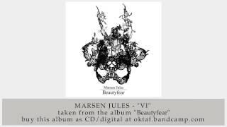 Marsen Jules - VI (from Beautyfear)