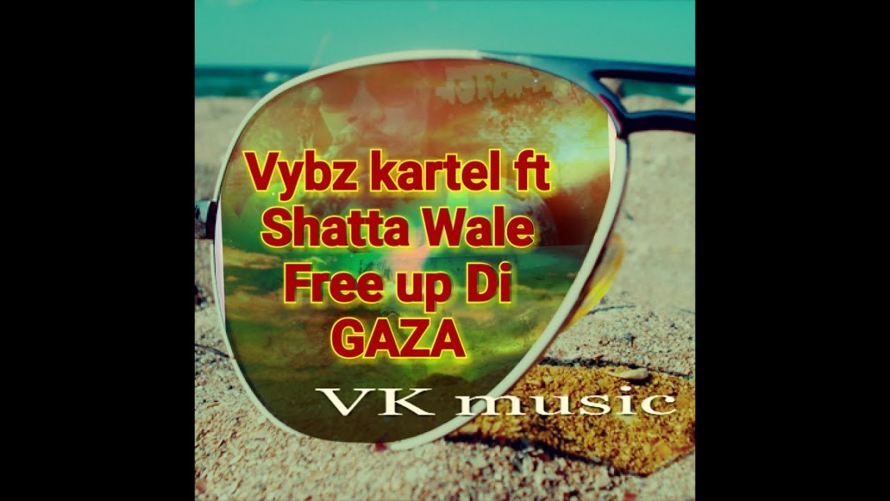 Vybz Kartel ft Shatta Wale - Free Up Di Gaza (Official Audio)