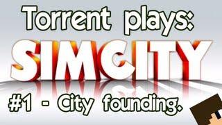 Torrent Plays: SimCity - #1 City founding.