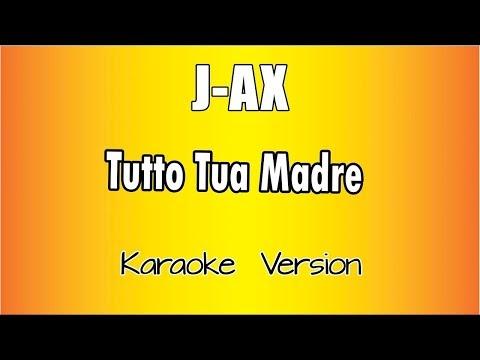 Karaoke Italiano-J-AX-Tutto Tua Madre